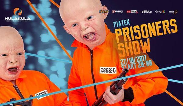 Going. | Prisoners Show - Hulakula Rozrywkowe Centrum Miasta