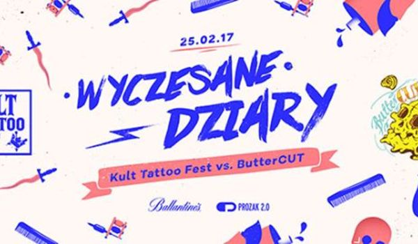 Wyczesane Dziary Kult Tattoo Fest Vs Butter Cut Bilety